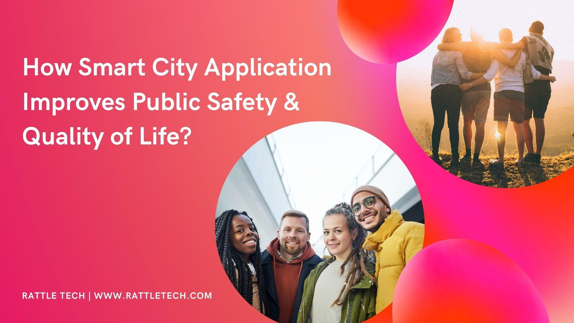 How Smart City Application Improves Public Safety & Quality of Life